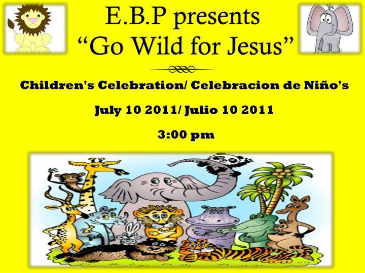 E.B.P presents