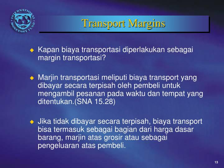 Transport Margins