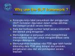 why use the sut framework