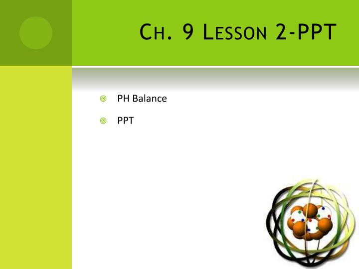 Ch. 9 Lesson 2-PPT