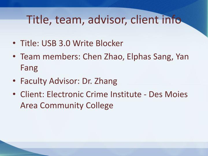 Title, team, advisor, client info