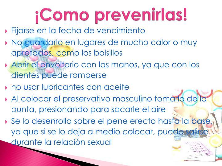 ¡Como prevenirlas!