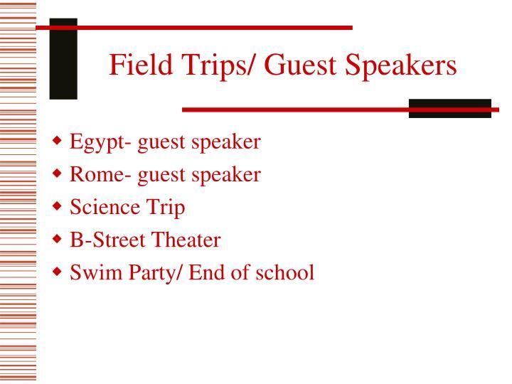 Field Trips/ Guest Speakers