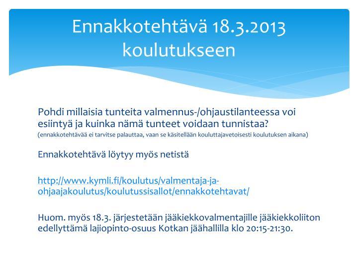 Ennakkotehtävä 18.3.2013 koulutukseen