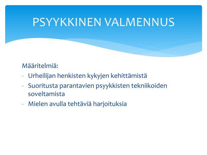PSYYKKINEN VALMENNUS