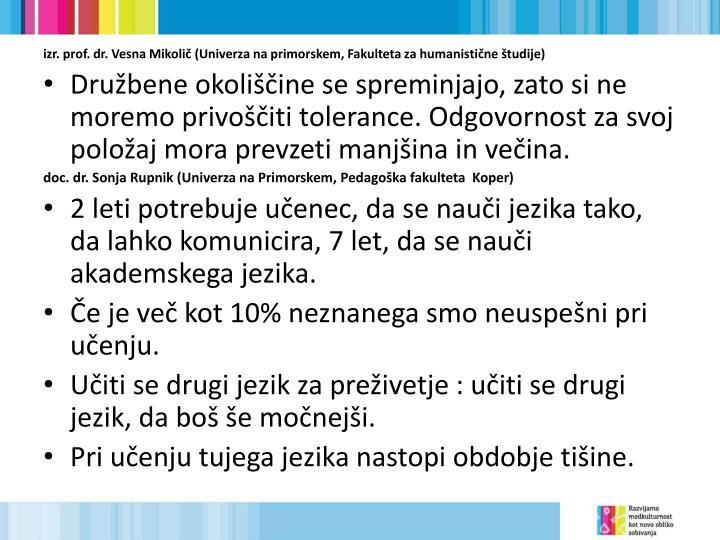 izr. prof. dr. Vesna Mikolič (Univerza na primorskem, Fakulteta za humanistične študije)
