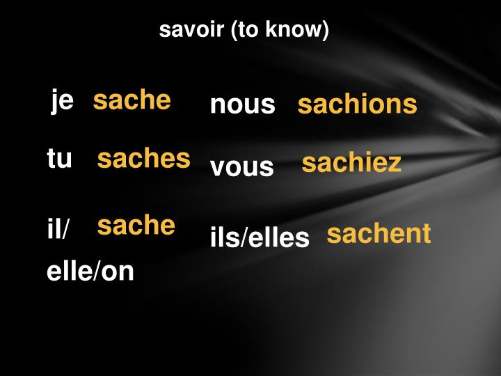 savoir (to know)