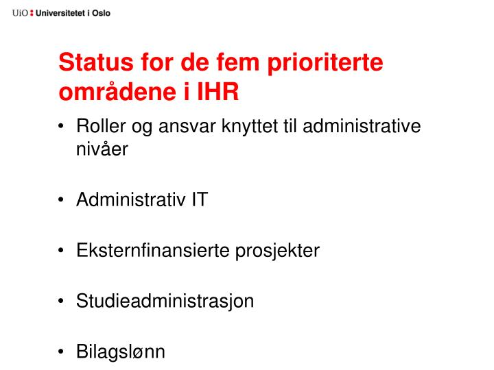 Status for de fem prioriterte områdene i IHR