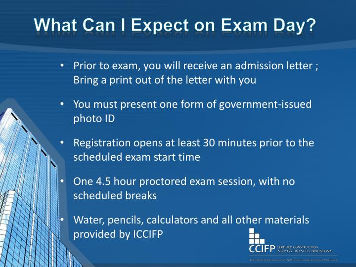 What Can I Expect on Exam Day?