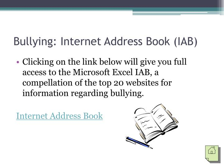 Bullying: Internet Address Book (IAB)