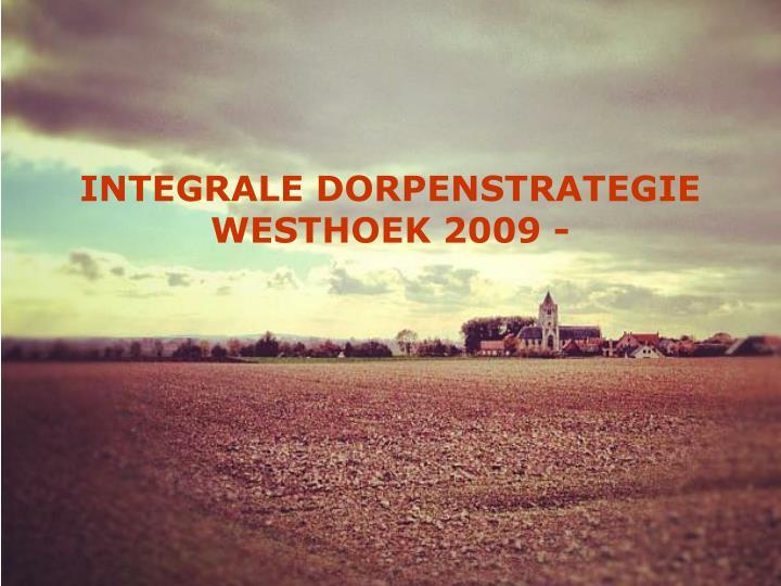 INTEGRALE DORPENSTRATEGIE WESTHOEK 2009 -