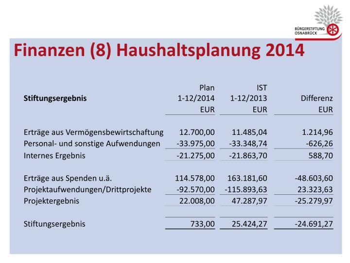 Finanzen (8) Haushaltsplanung 2014