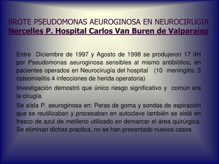 BROTE PSEUDOMONAS AEUROGINOSA EN NEUROCIRUGIA