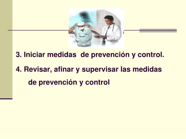 3. Iniciar medidas  de prevención y control.