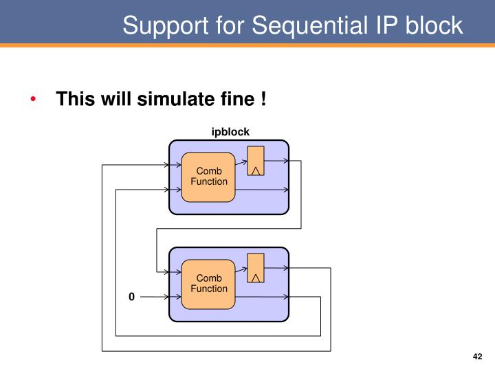 Support for Sequential IP block
