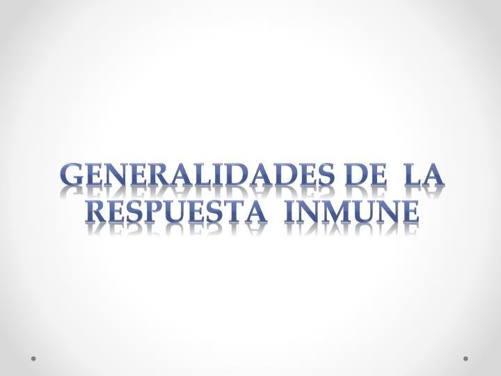 GENERALIDADES DE  LA