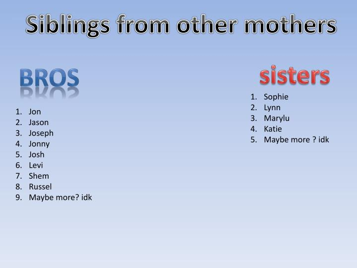 Siblings from other mothers