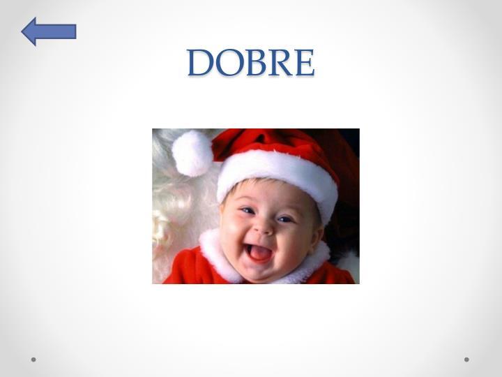 DOBRE