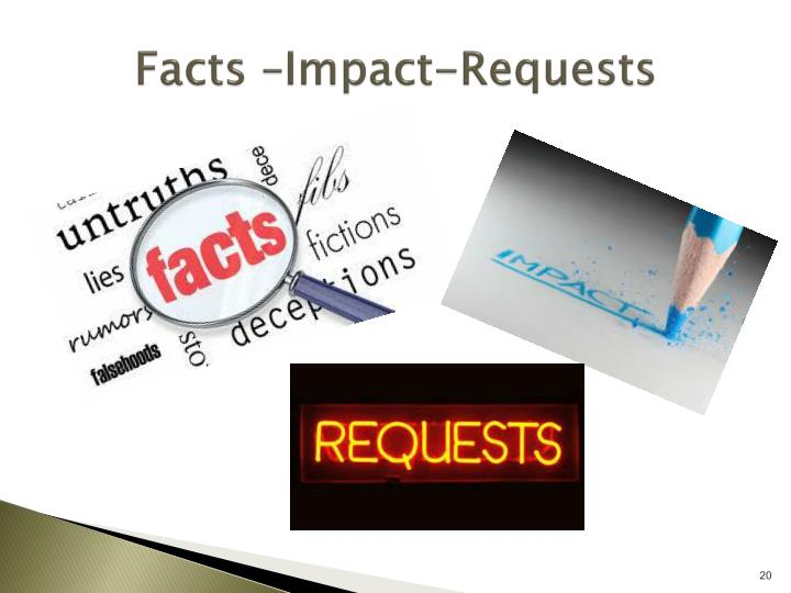 Facts –Impact-Requests