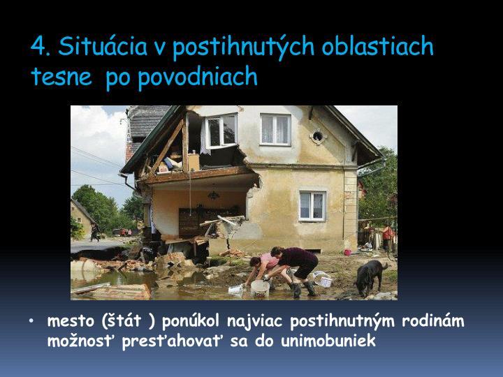 4. Situácia v postihnutých oblastiach tesne  po povodniach