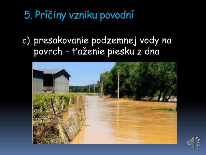 5. Príčiny vzniku povodní