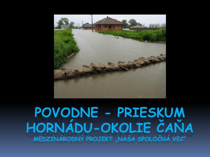Povodne - Prieskum Hornádu-okolie