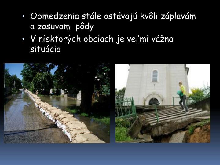Obmedzenia stále ostávajú kvôli záplavám a zosuvom  pôdy