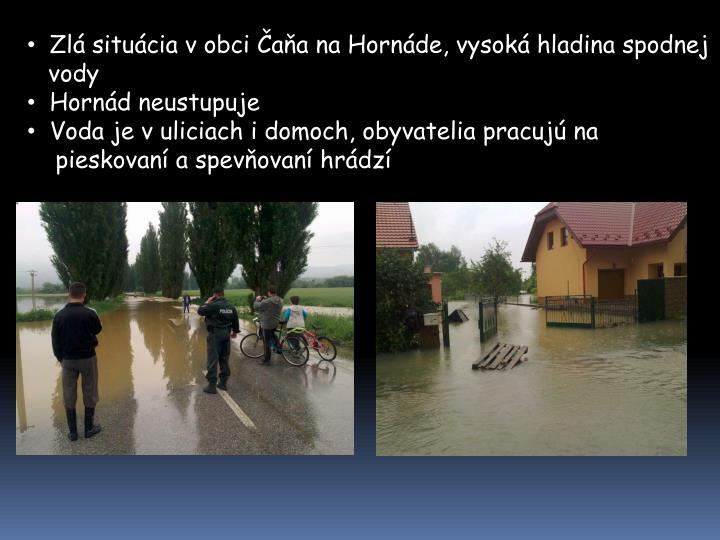 Zlá situácia v obci Čaňa na Hornáde, vysoká hladina spodnej