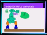 generaci n de c3 convertasa5