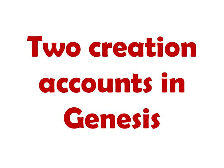 Two creation accounts in Genesis