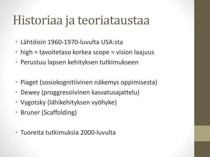 Historiaa ja teoriataustaa