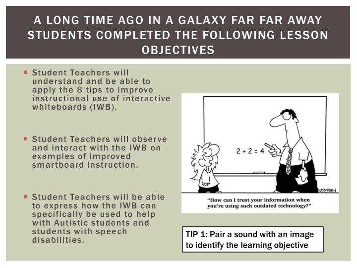 A long time ago in a galaxy far far away students completed the following lesson objectives