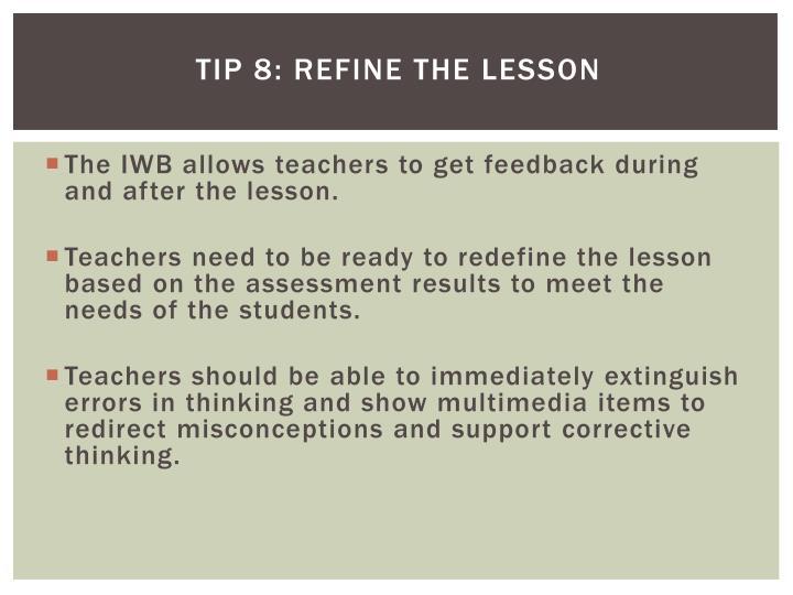 Tip 8: Refine the