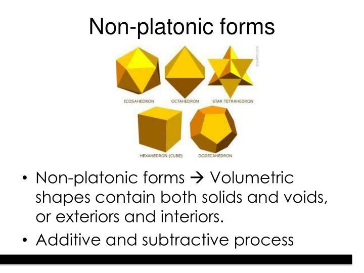 Non-platonic forms