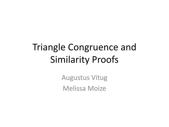 Triangle Congruence and Similarity Proofs