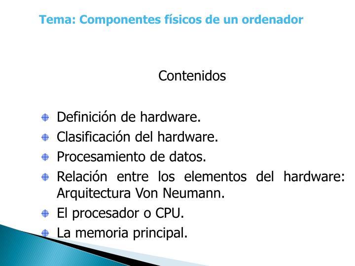 Tema: Componentes físicos de un ordenador
