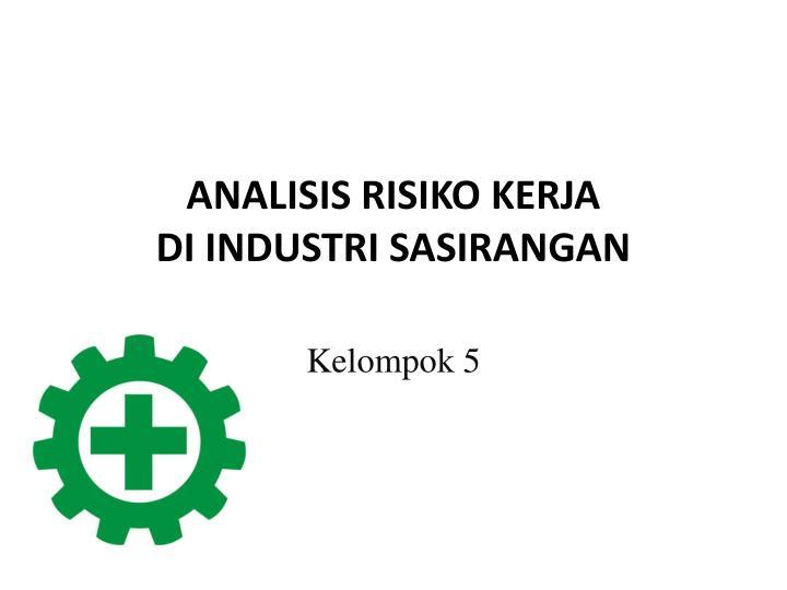 analisis risiko kerja di industri sasirangan
