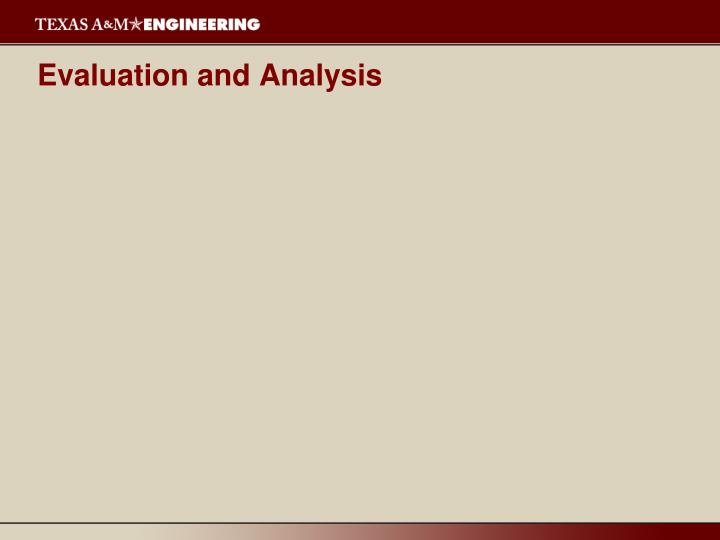 Evaluation and Analysis