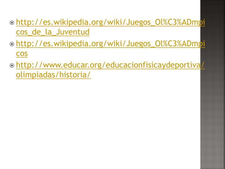 http://es.wikipedia.org/wiki/Juegos_Ol%C3%ADmpicos_de_la_Juventud