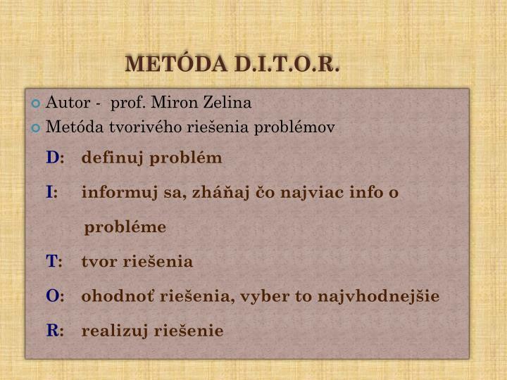 METÓDA D.I.T.O.R.