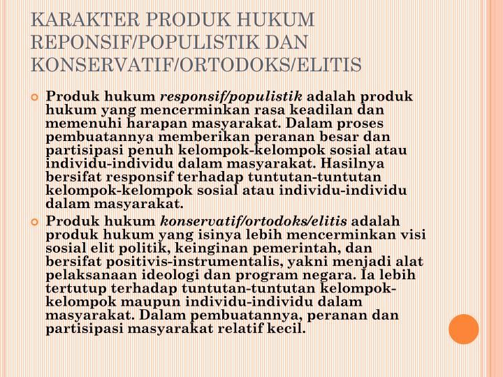 KARAKTER PRODUK HUKUM REPONSIF/POPULISTIK DAN