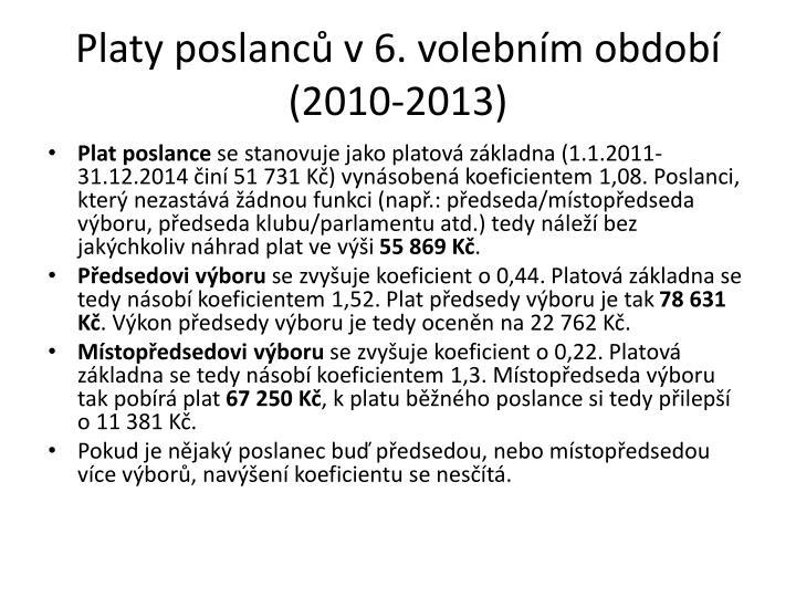 Platy poslanců v 6. volebním období (2010-2013)