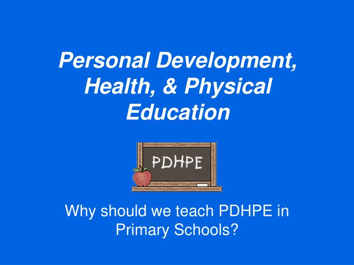 Personal development health physical education