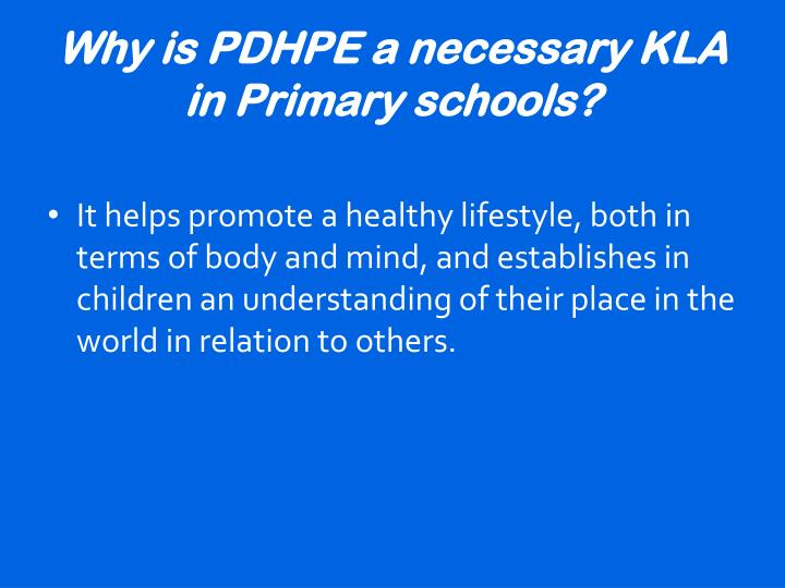 Why is pdhpe a necessary kla in primary schools