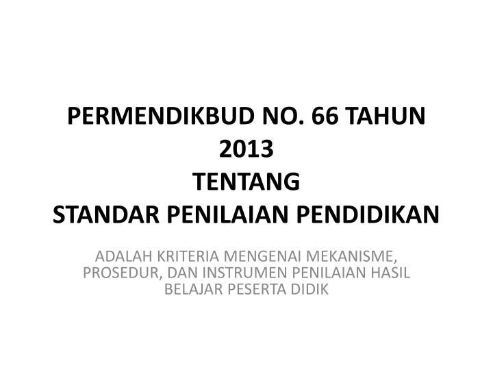 PERMENDIKBUD NO. 66 TAHUN 2013