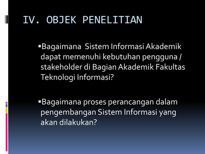 IV. OBJEK PENELITIAN