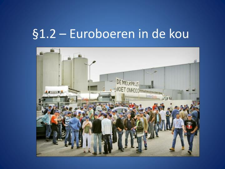 §1.2 – Euroboeren in de kou