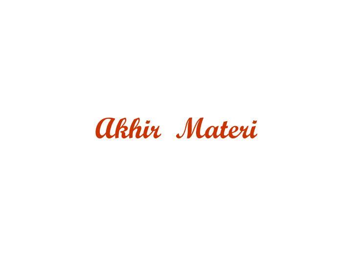 Akhir  Materi