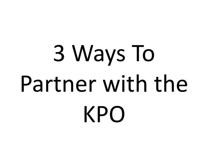 3 Ways To Partner with the KPO