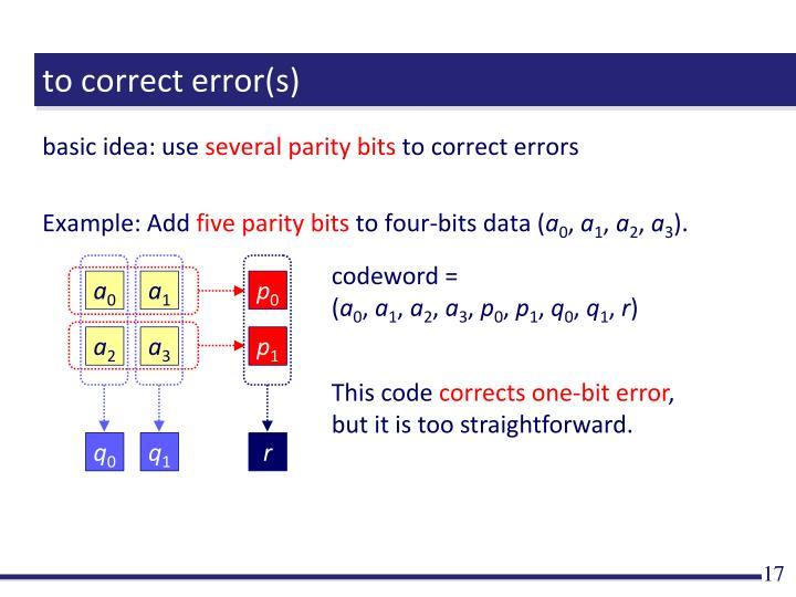 to correct error(s)